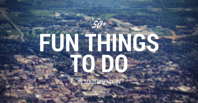 fun-things-to-do-in-southbend-in
